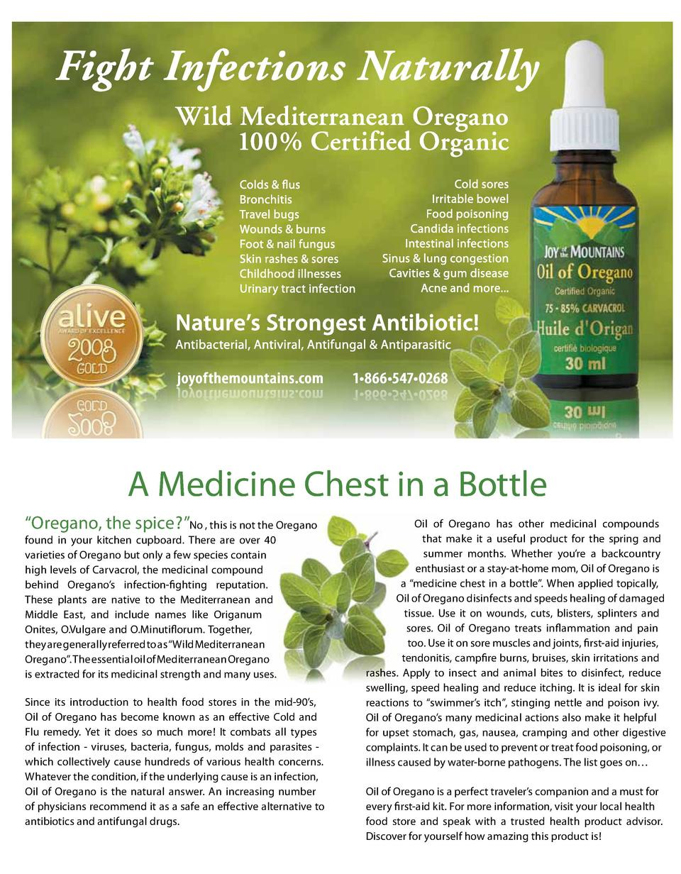 A Medicine Chest in a Bottle    Oregano, the spice    No , this is not the Oregano  found in your kitchen cupboard. There ...