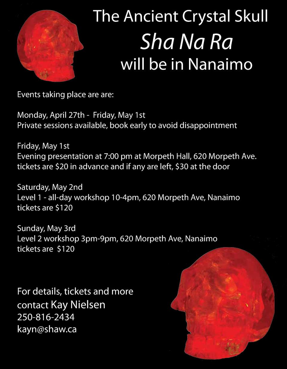 The Ancient Crystal Skull  Sha Na Ra  will be in Nanaimo Events taking place are are  Monday, April 27th - Friday, May 1st...