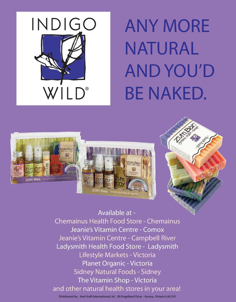ANY MORE NATURAL AND YOU   D BE NAKED.  Available at Chemainus Health Food Store - Chemainus Jeanie   s Vitamin Centre - C...