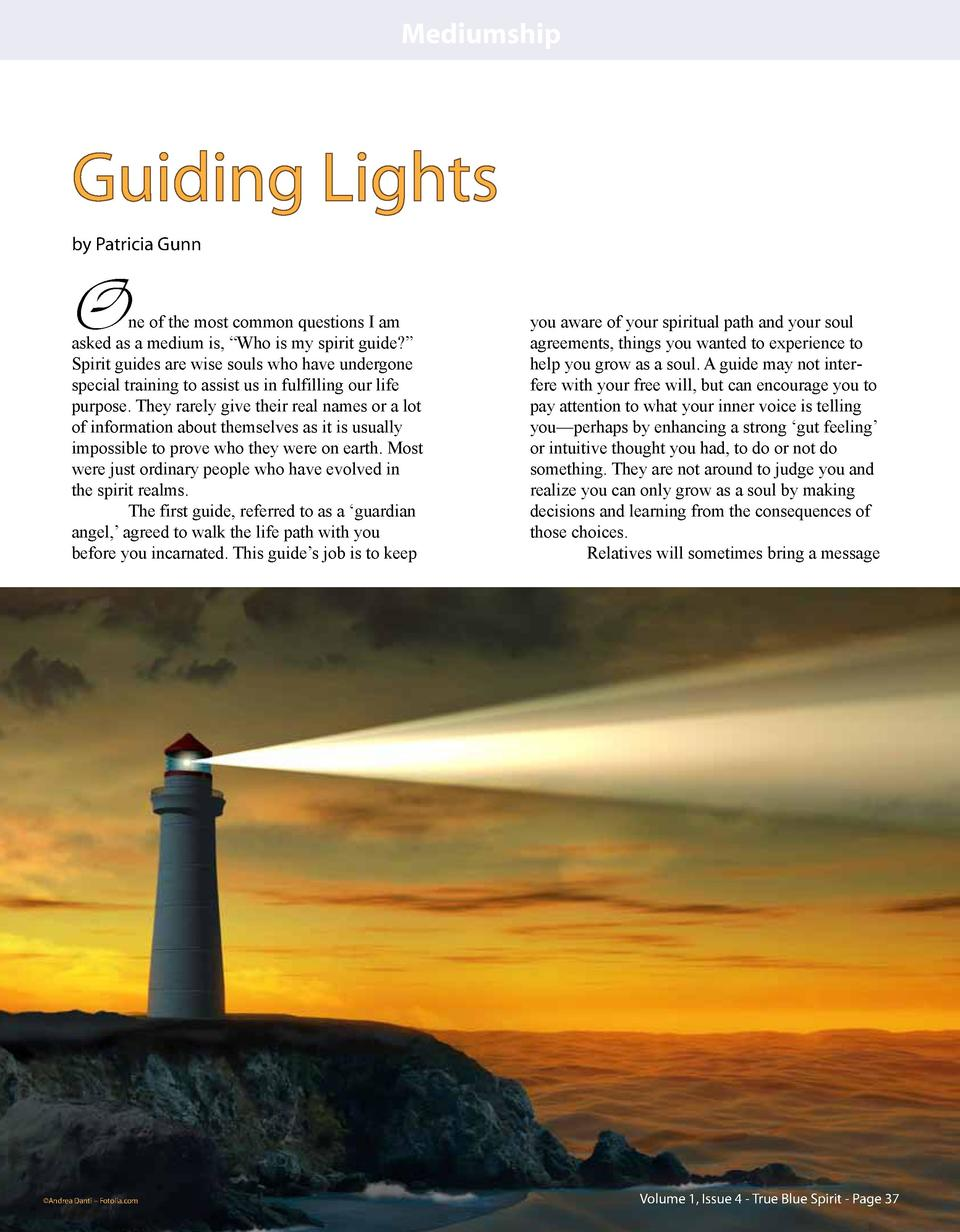 Mediumship  Guiding Lights by Patricia Gunn  O  ne of the most common questions I am asked as a medium is,    Who is my sp...