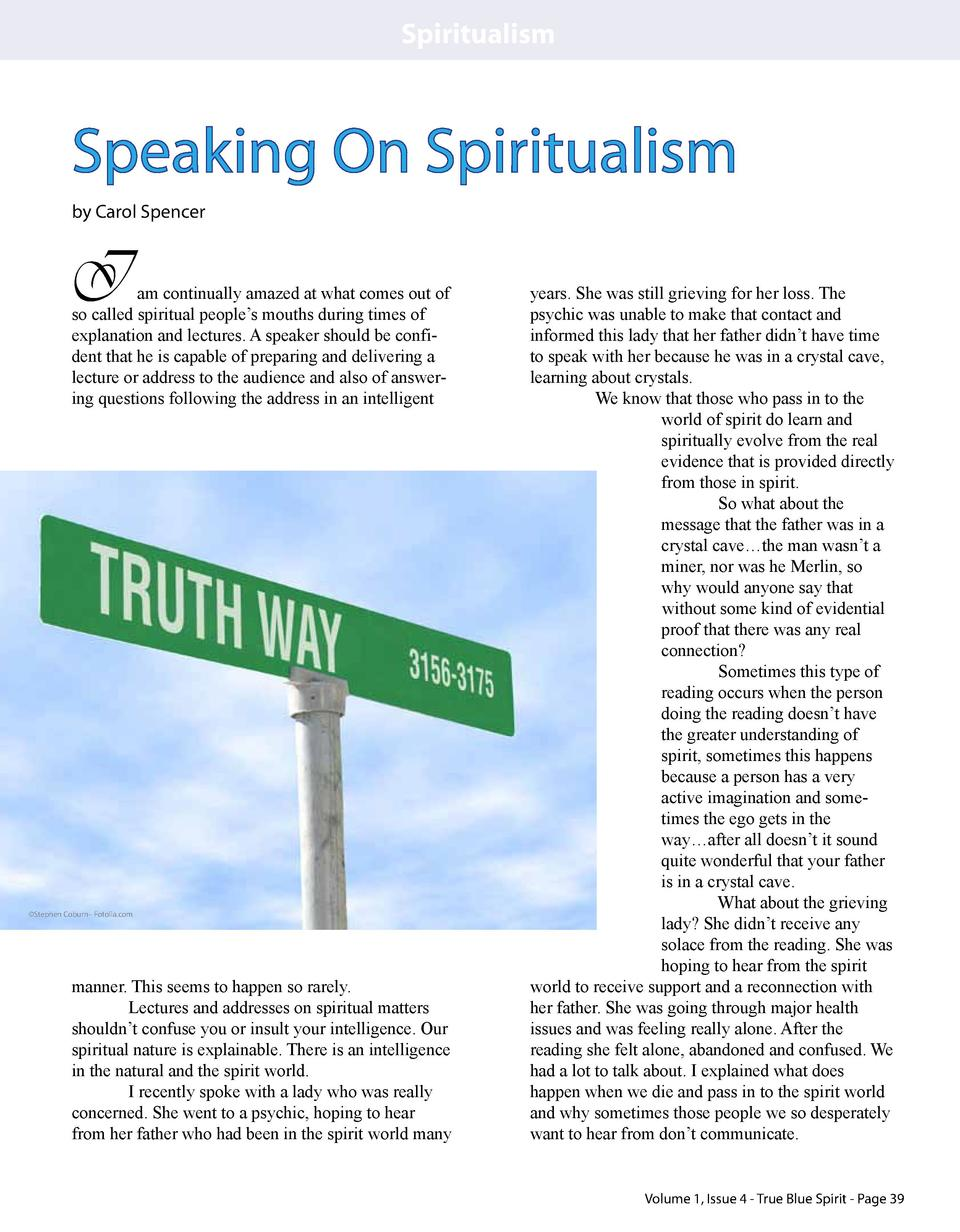 Spiritualism  Speaking On Spiritualism by Carol Spencer  I  am continually amazed at what comes out of so called spiritual...