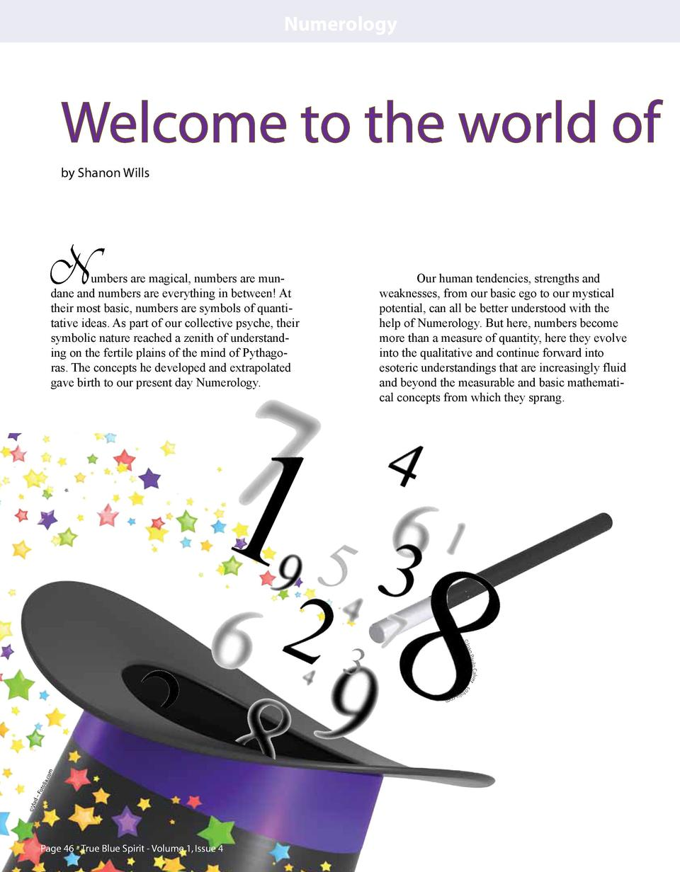 Numerology  Welcome to the world of by Shanon Wills  N  umbers are magical, numbers are mundane and numbers are everything...