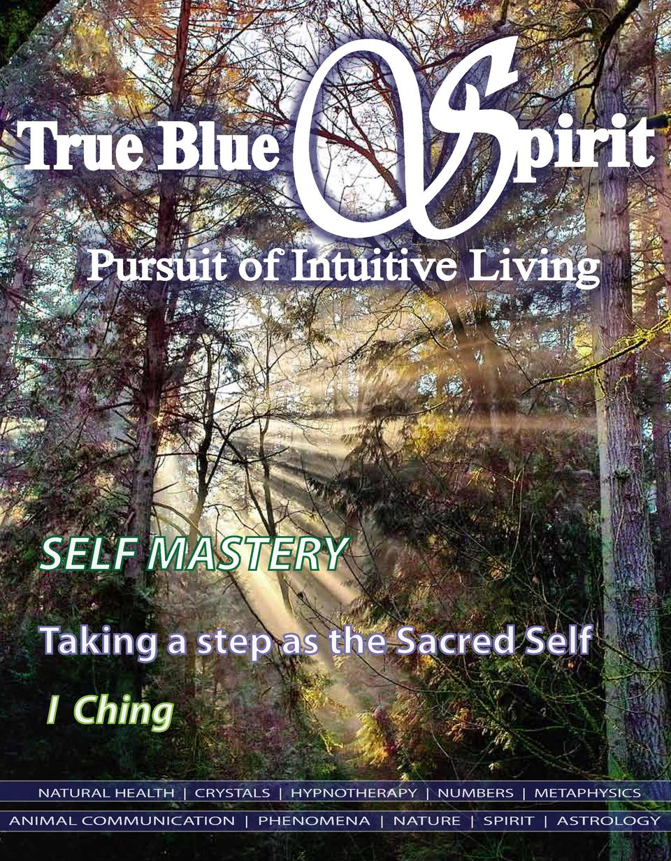 True Blue  S  pirit  Pursuit of Intuitive Living  SELF MASTERY Taking a step as the Sacred Self I Ching NATURAL HEALTH   C...