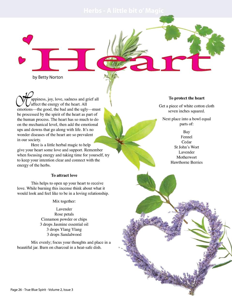 Herbs - A little bit o    Magic  Heart by Betty Norton  H  appiness, joy, love, sadness and grief all affect the energy of...