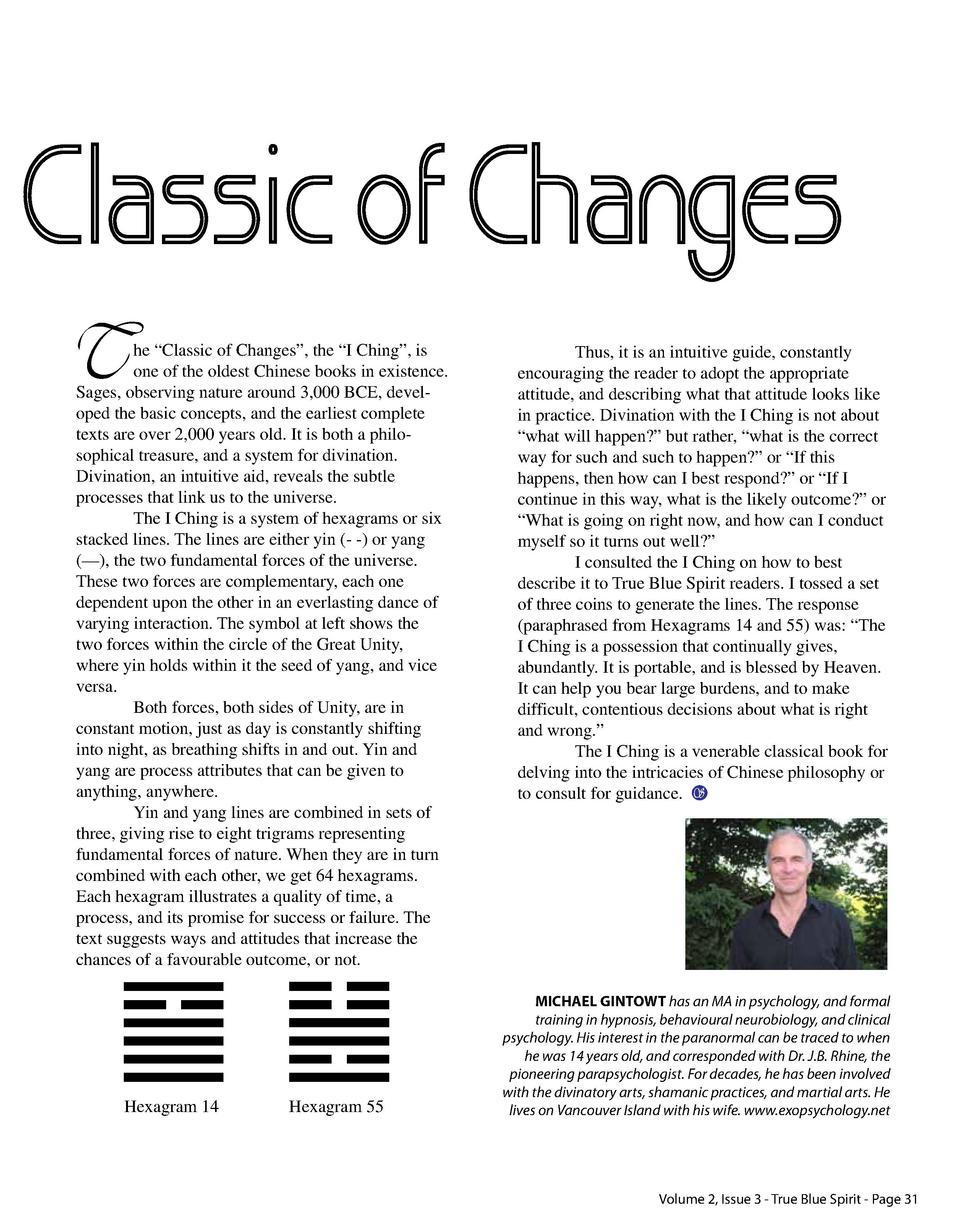 Classic of Changes T  he    Classic of Changes   , the    I Ching   , is one of the oldest Chinese books in existence. Sag...