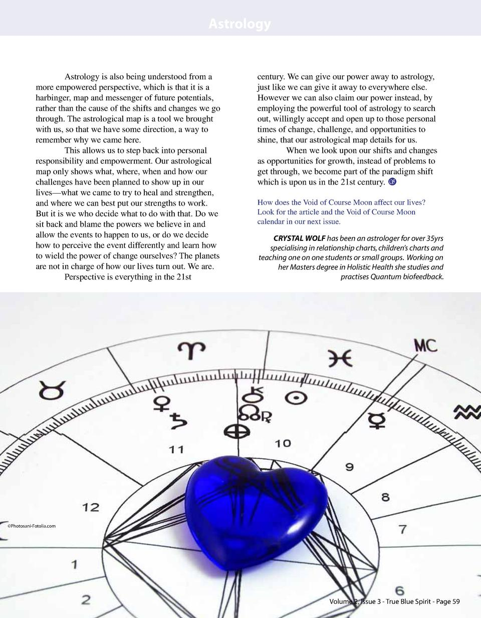 Astrology  Astrology is also being understood from a more empowered perspective, which is that it is a harbinger, map and ...