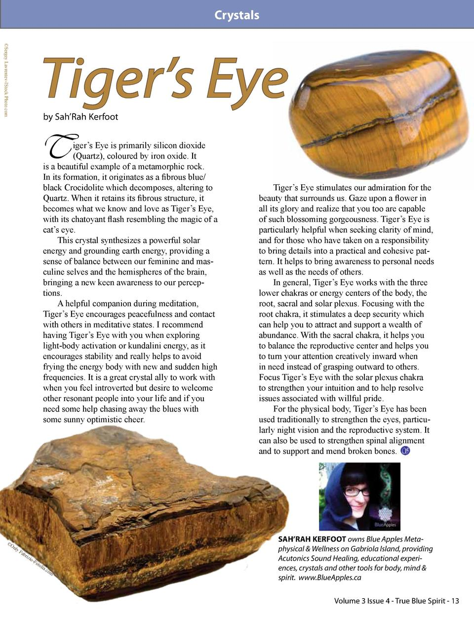 Crystals   Sergey Lavrentev-IStock Photo.com  Tiger   s Eye by Sah   Rah Kerfoot  T  iger   s Eye is primarily silicon dio...