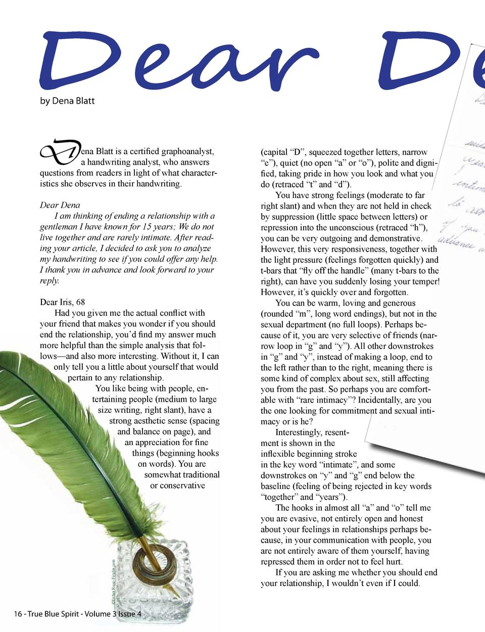 Dear De by Dena Blatt  D  ena Blatt is a certified graphoanalyst, a handwriting analyst, who answers questions from reader...