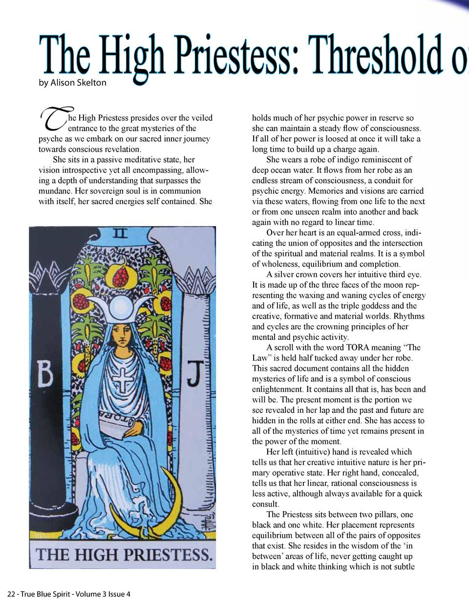 The High Priestess  Threshold of by Alison Skelton  T  he High Priestess presides over the veiled entrance to the great my...