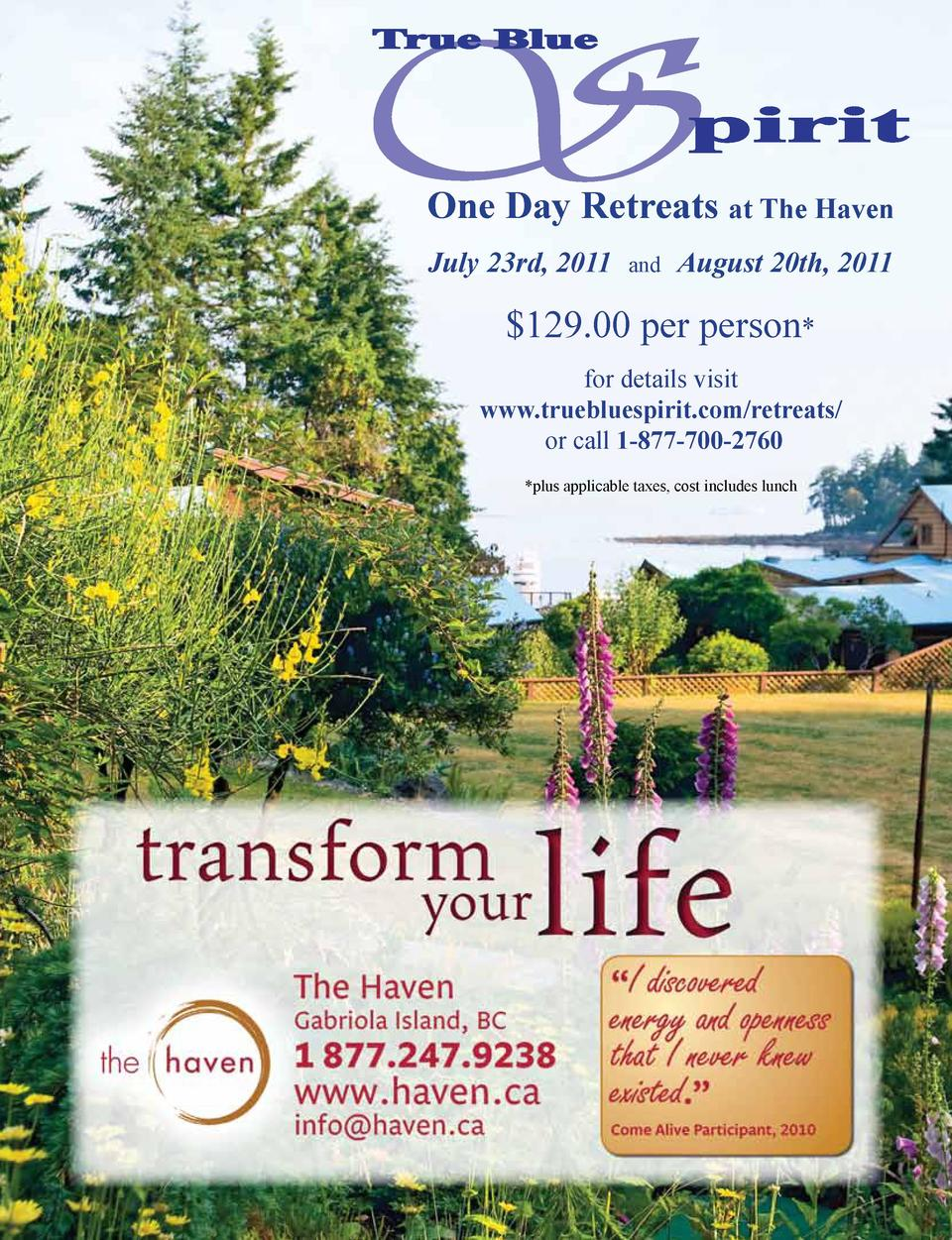 One Day Retreats at The Haven July 23rd, 2011  and  August 20th, 2011   129.00 per person  for details visit www.trueblues...