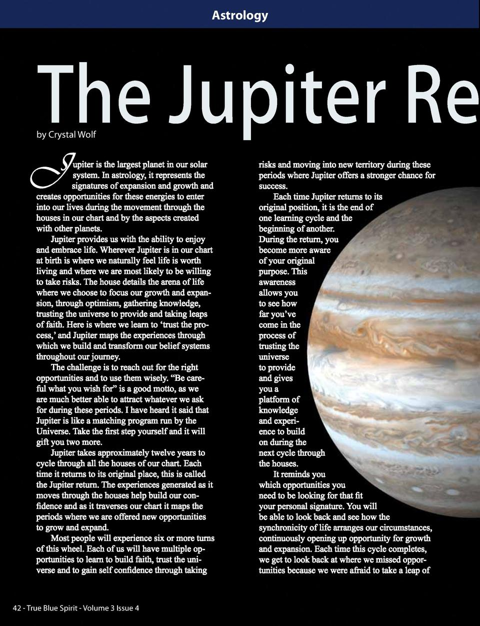 Astrology  The Jupiter Re by Crystal Wolf  J  upiter is the largest planet in our solar system. In astrology, it represent...