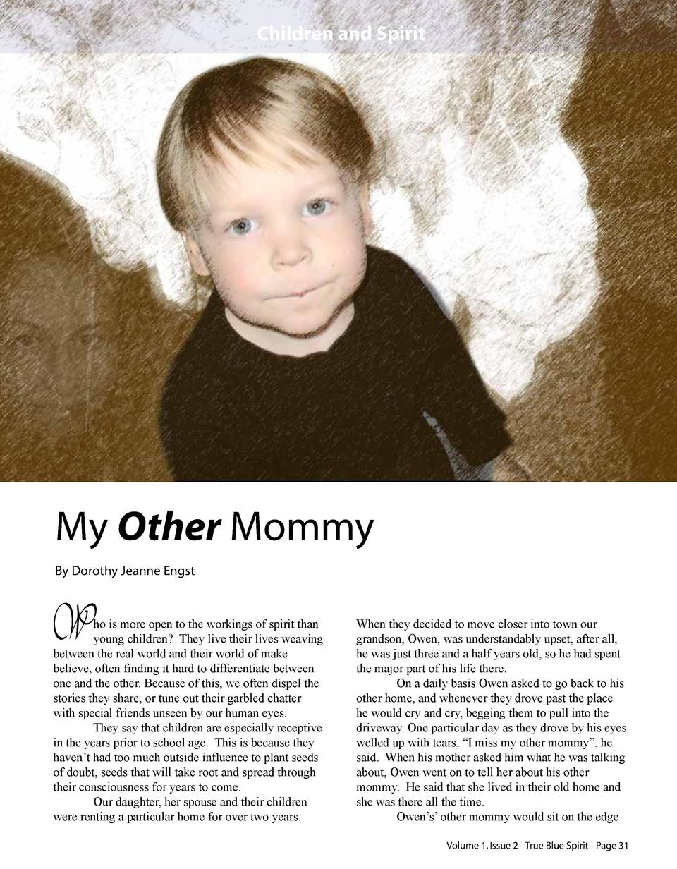 Children and Spirit  My Other Mommy By Dorothy Jeanne Engst  W  ho is more open to the workings of spirit than young child...