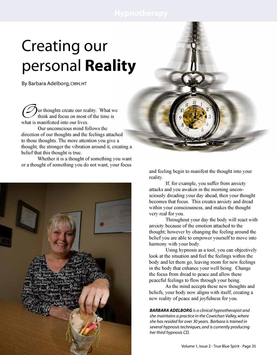 Hypnotherapy  Creating our personal Reality By Barbara Adelborg, CMH, HT  O  ur thoughts create our reality. What we think...