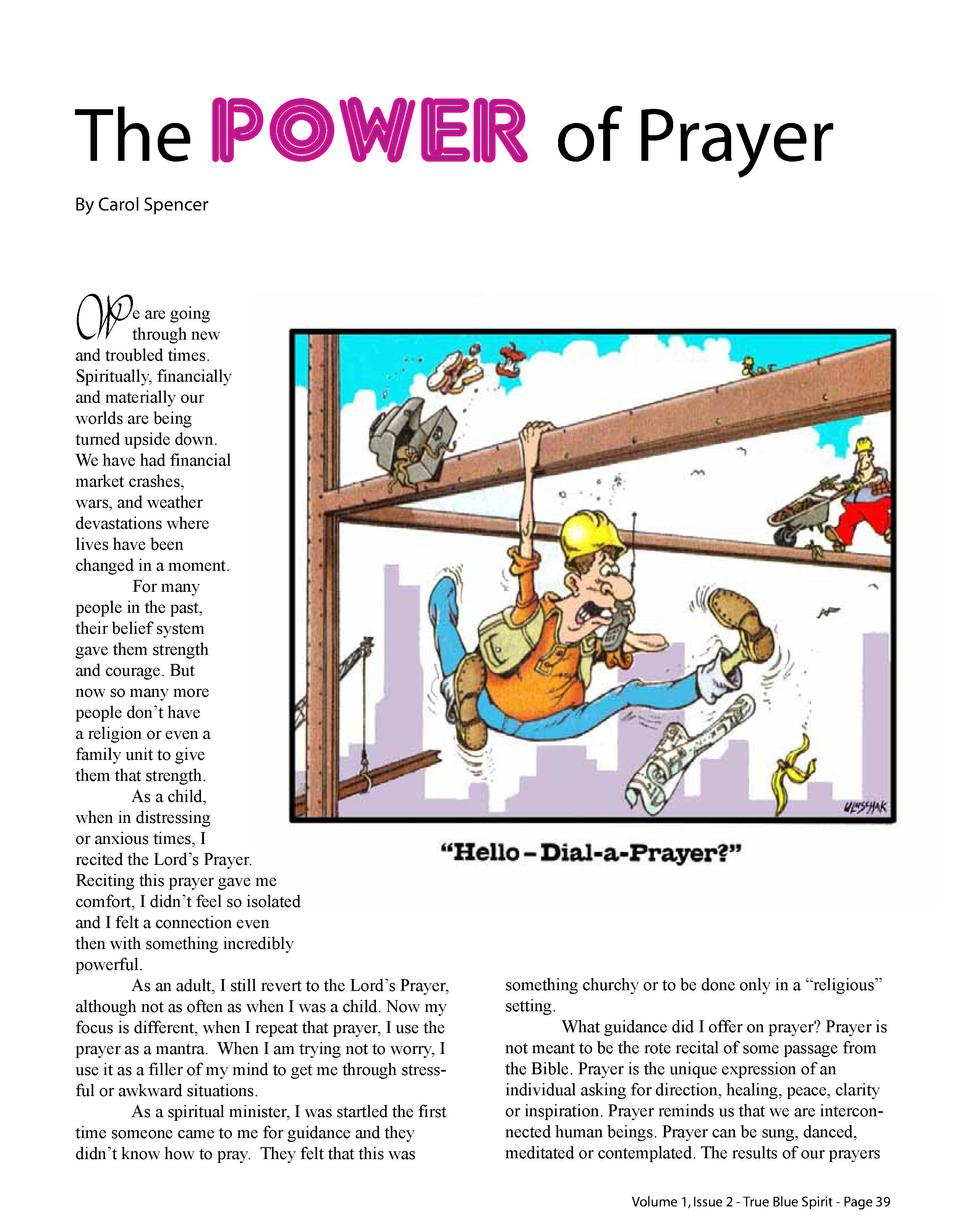 The Power of Prayer By Carol Spencer  W  e are going through new and troubled times. Spiritually, financially and material...