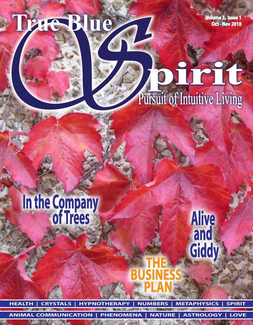 S True Blue  Volume 3, Issue 1 Oct - Nov 2010  pirit  Pursuit of Intuitive Living  In the Company of Trees THE BUSINESS PL...