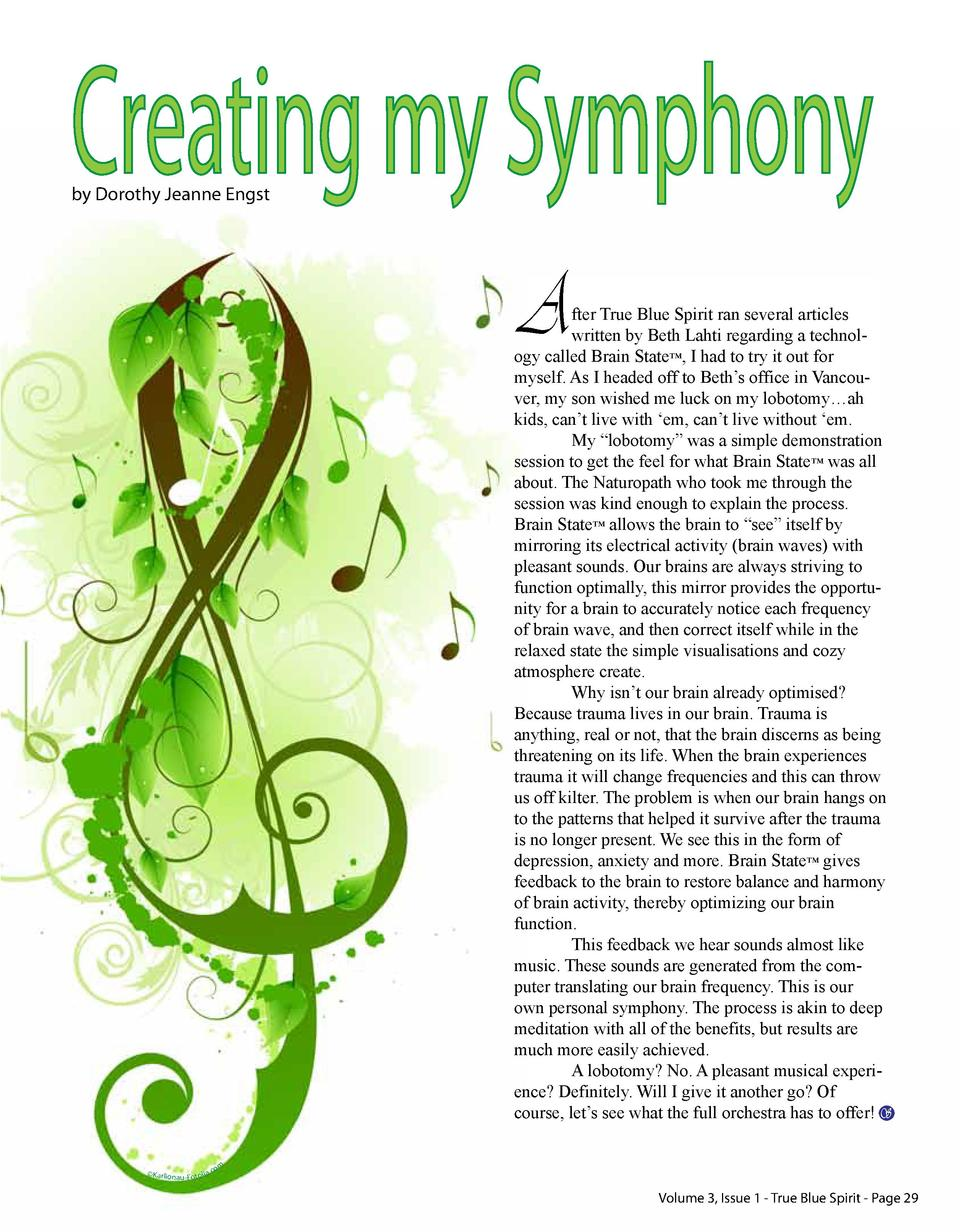 Creating my Symphony by Dorothy Jeanne Engst  A  fter True Blue Spirit ran several articles written by Beth Lahti regardin...