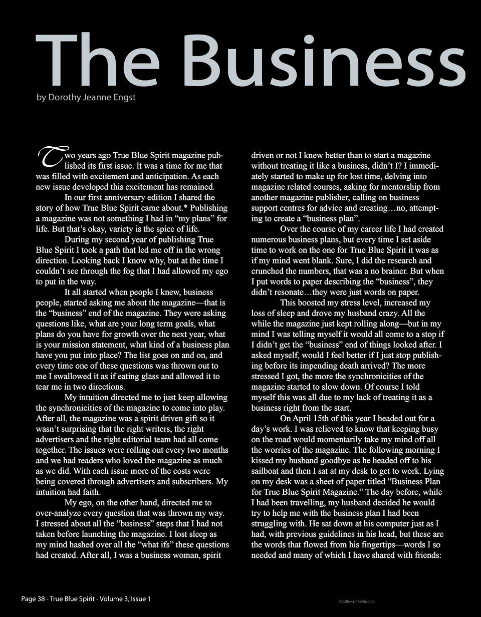 The Business  by Dorothy Jeanne Engst  T  wo years ago True Blue Spirit magazine published its first issue. It was a time ...