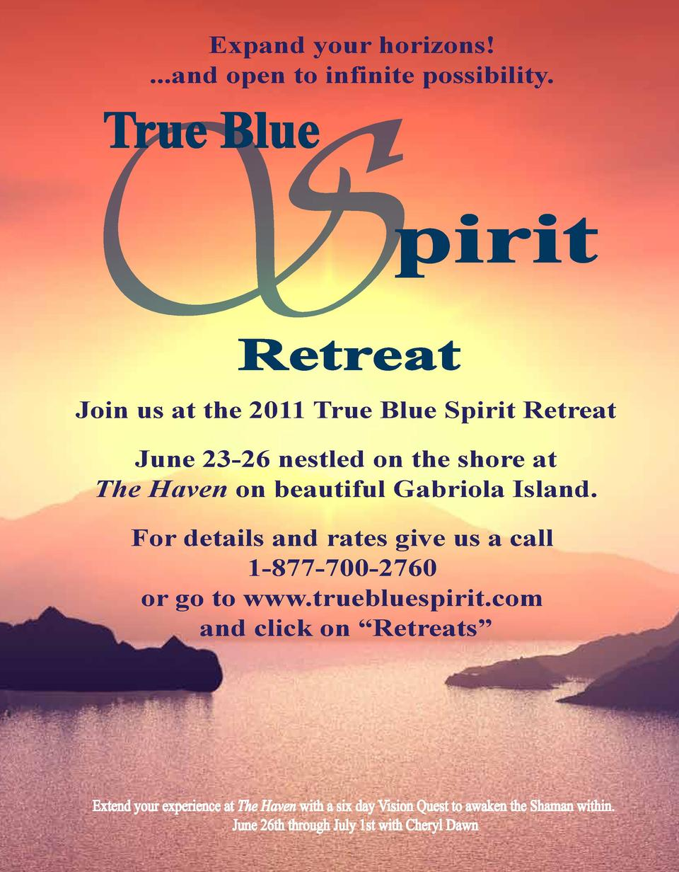Expand your horizons  ...and open to infinite possibility.  S True Blue  pirit  Retreat  Join us at the 2011 True Blue Spi...
