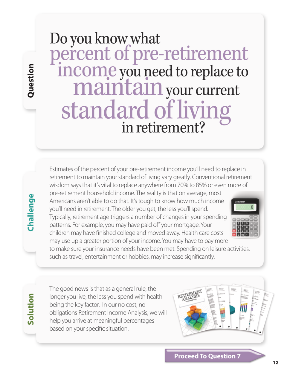 percent of pre-retirement income you need to replace to  Challenge  maintain your current standard of living in retirement...