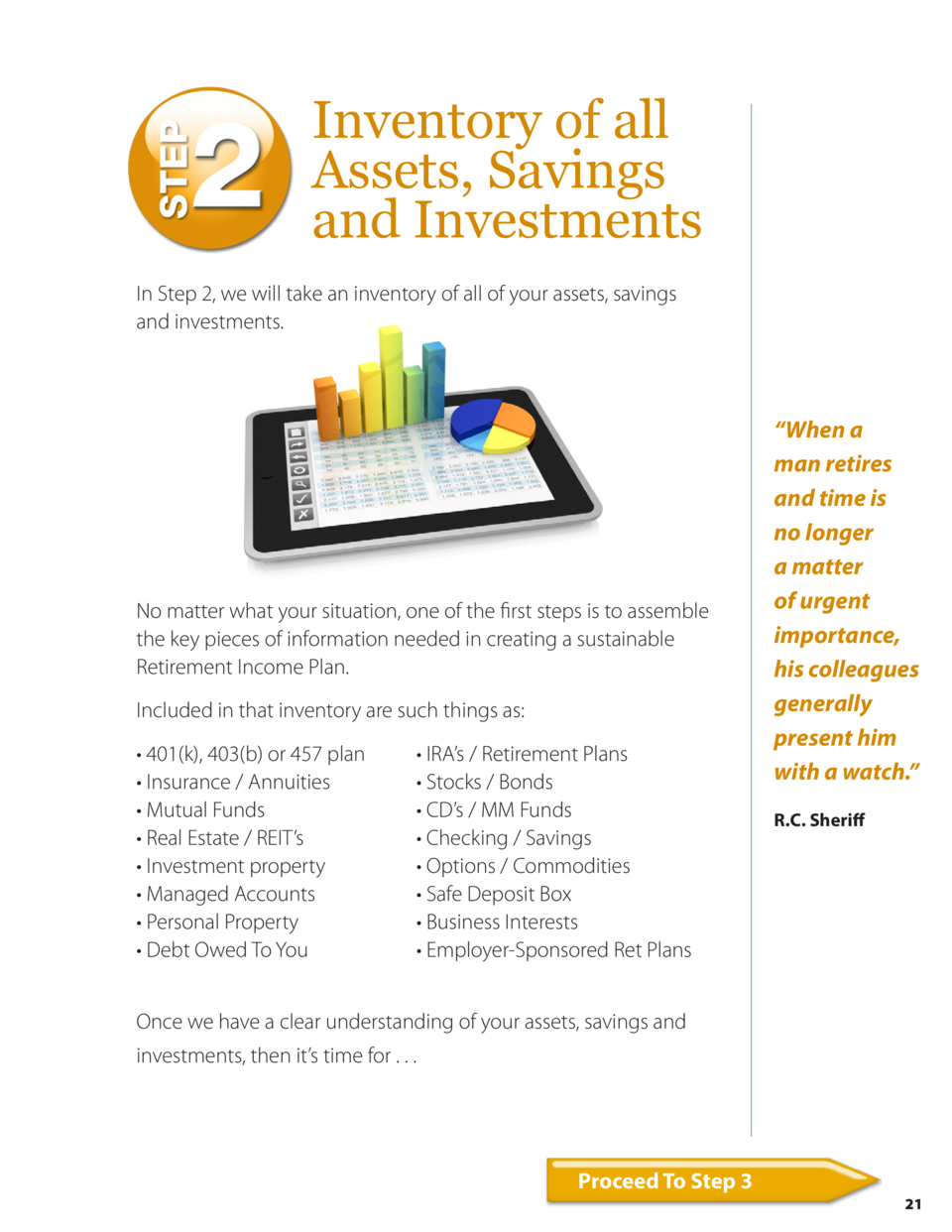 Inventory of all Assets, Savings and Investments In Step 2, we will take an inventory of all of your assets, savings and i...
