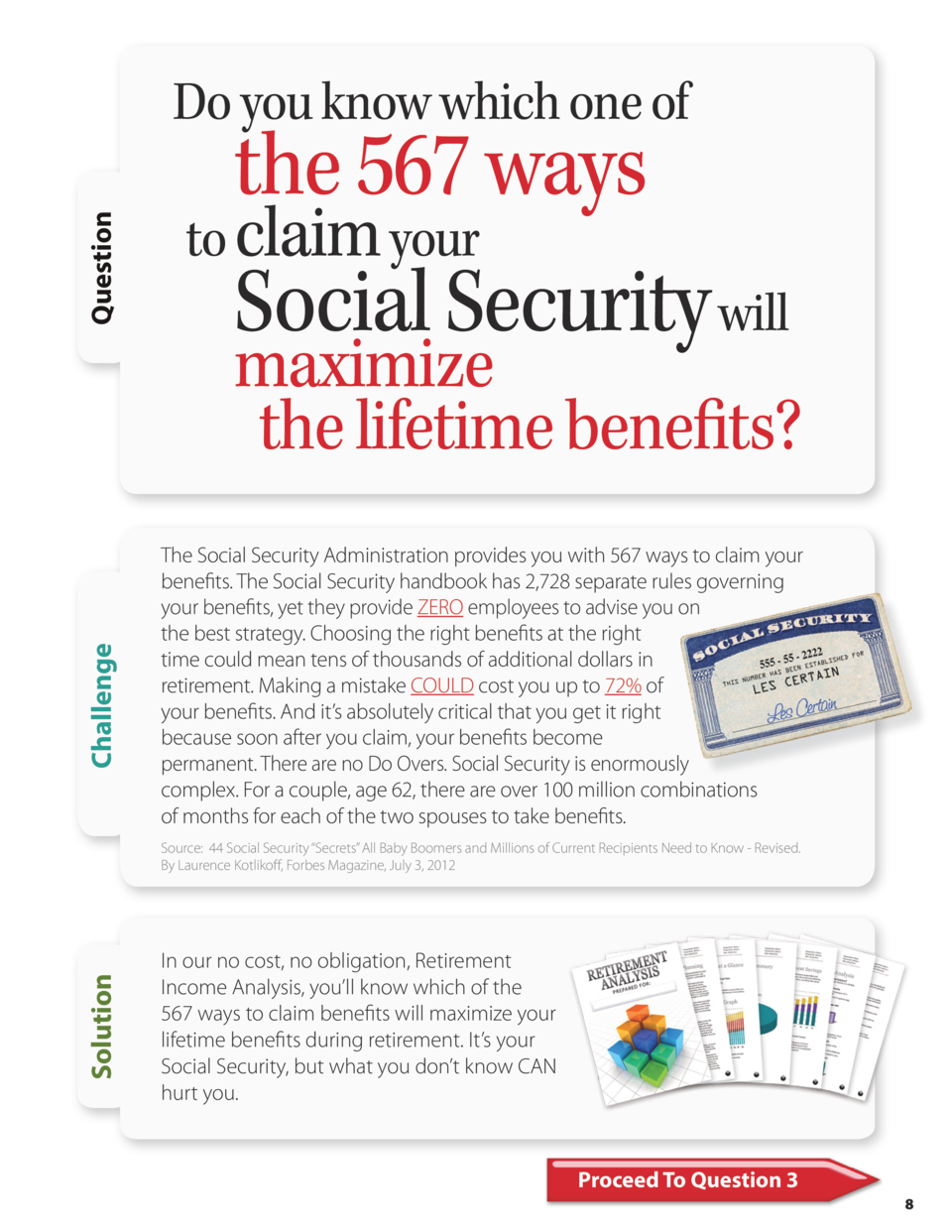 Challenge  Question  Do you know which one of  the 567 ways to claim your Social Security will  maximize the lifetime bene...