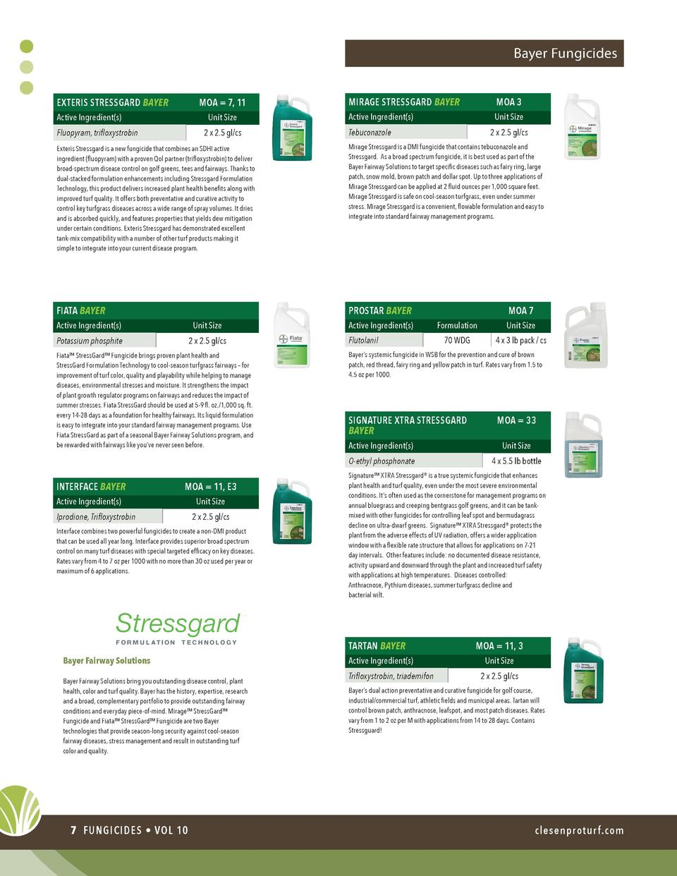 Bayer Fungicides EXTERIS STRESSGARD BAYER  MOA   7, 11  Active Ingredient s   Unit Size 2 x 2.5 gl cs  Fluopyram, trifloxy...