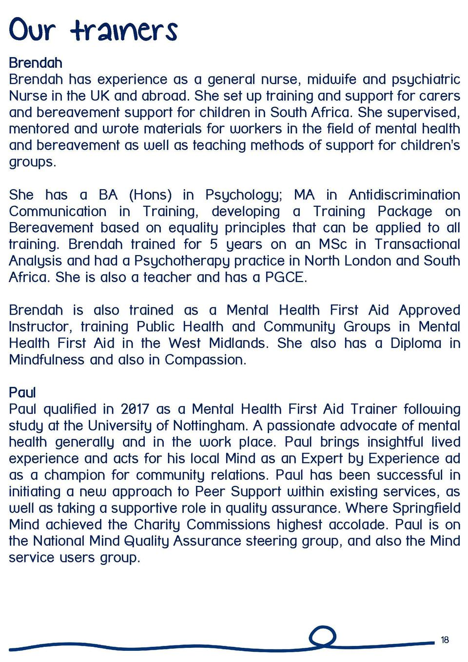 Our trainers Brendah Brendah has experience as a general nurse, midwife and psychiatric Nurse in the UK and abroad. She se...