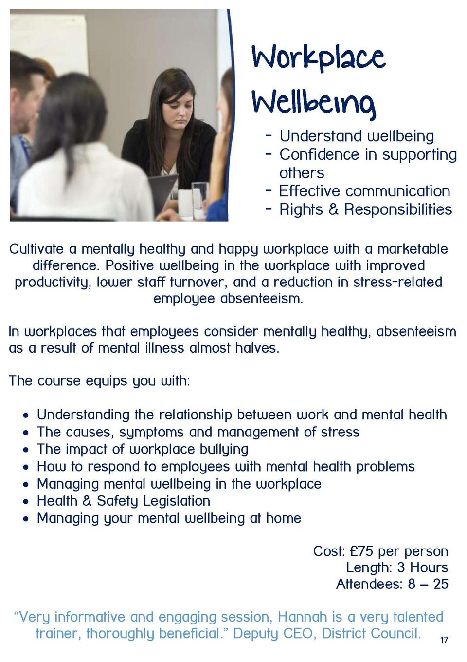 Mentoring  Workplace Wellbeing - Understand wellbeing - Confidence in supporting others - Effective communication - Rights...