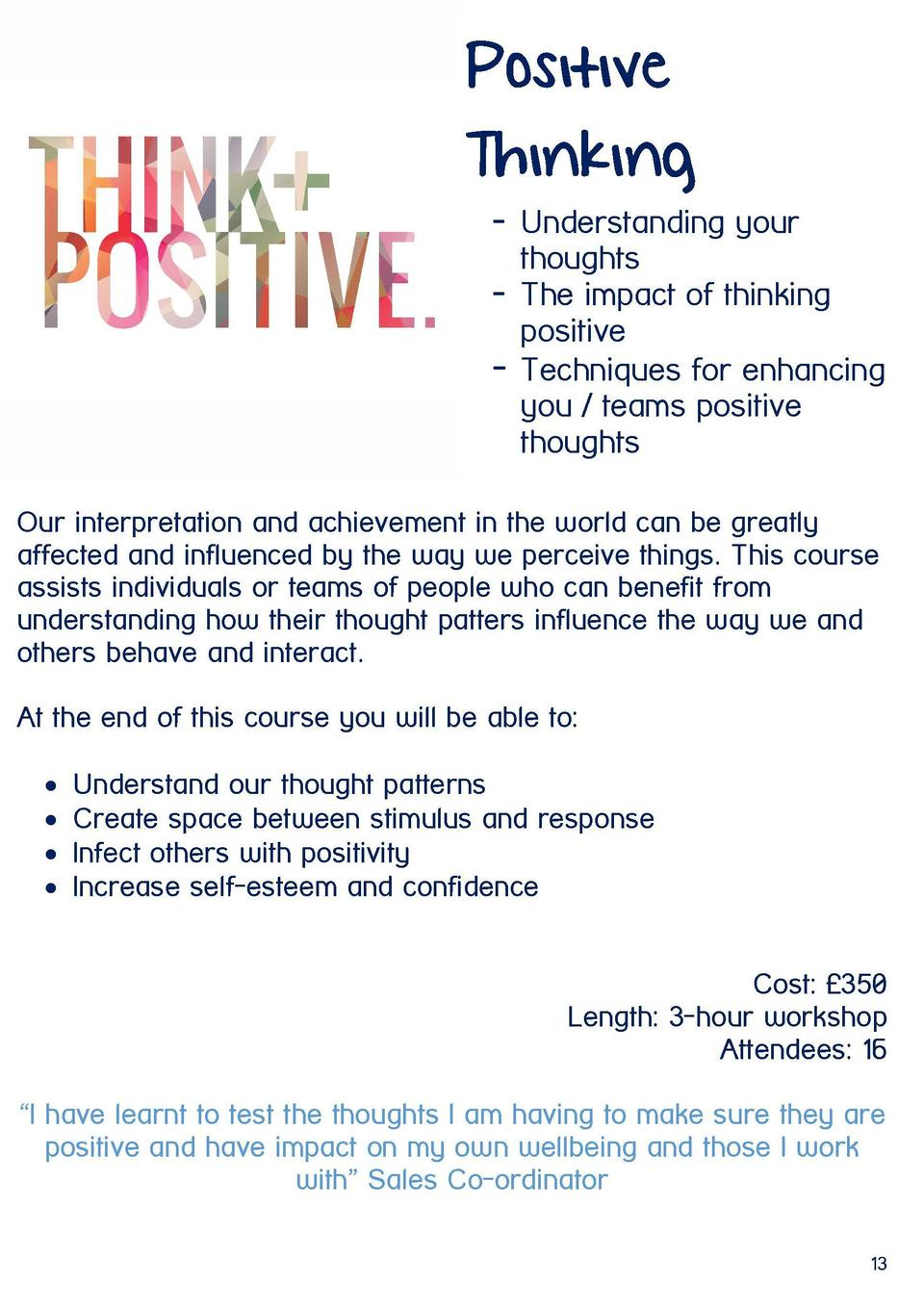 Positive Thinking  Mental Health First Aid Youth  - Understanding your thoughts - The impact of thinking positive - Techni...