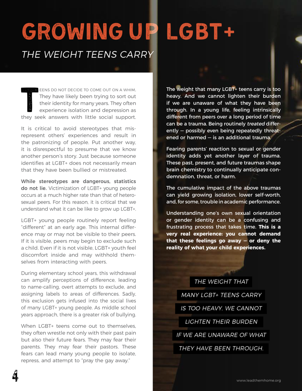 GROWING UP LGBT  THE WEIGHT TEENS CARRY  T  eens do not decide to come out on a whim.  They have likely been trying to sor...