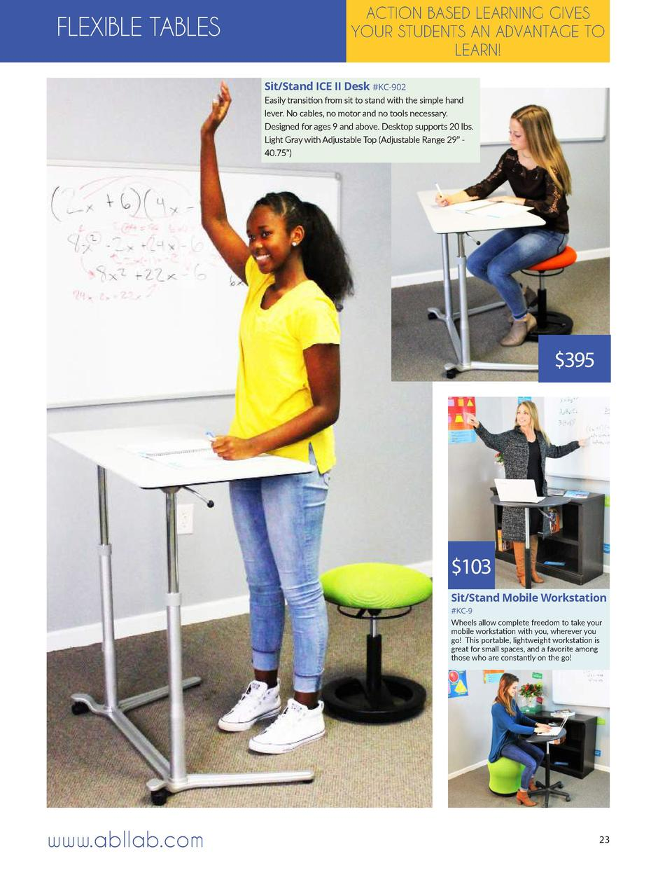 FLEXIBLE TABLES  ACTION BASED LEARNING GIVES YOUR STUDENTS AN ADVANTAGE TO LEARN  Sit Stand ICE II Desk  KC-902 Easily tra...