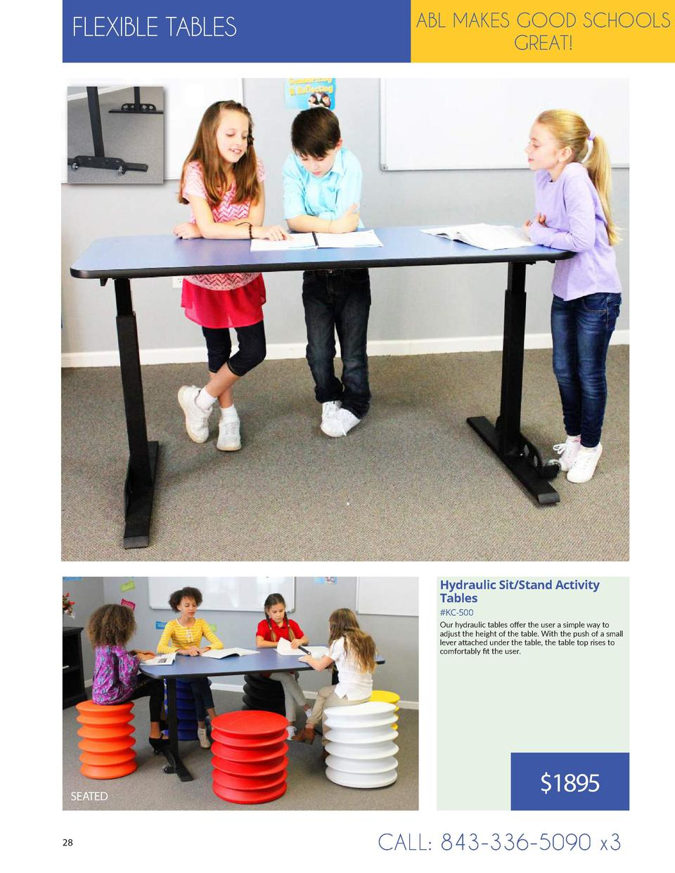 FLEXIBLE TABLES  ABL MAKES GOOD SCHOOLS GREAT   Hydraulic Sit Stand Activity Tables  KC-500 Our hydraulic tables offer the...