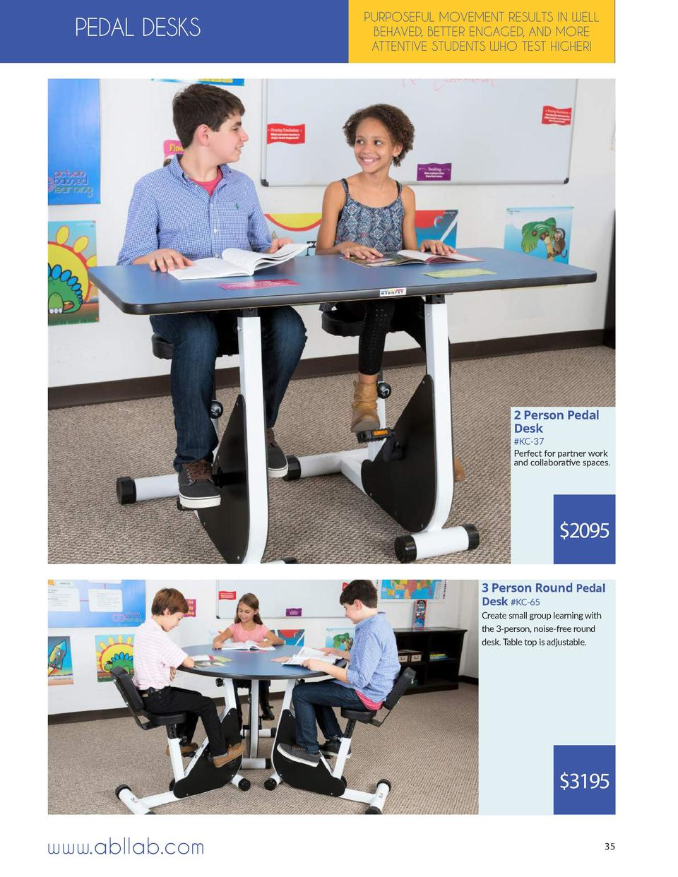 PEDAL DESKS  PURPOSEFUL MOVEMENT RESULTS IN WELL BEHAVED, BETTER ENGAGED, AND MORE ATTENTIVE STUDENTS WHO TEST HIGHER   2 ...