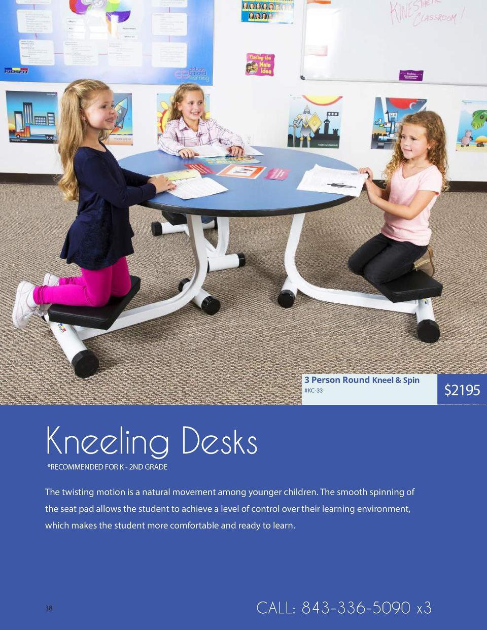 3 Person Round Kneel   Spin  KC-33  Kneeling Desks  RECOMMENDED FOR K - 2ND GRADE  The twisting motion is a natural moveme...