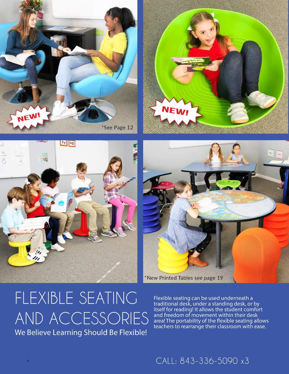 See Page 12   New Printed Tables see page 19  FLEXIBLE SEATING AND ACCESSORIES We Believe Learning Should Be Flexible   4...