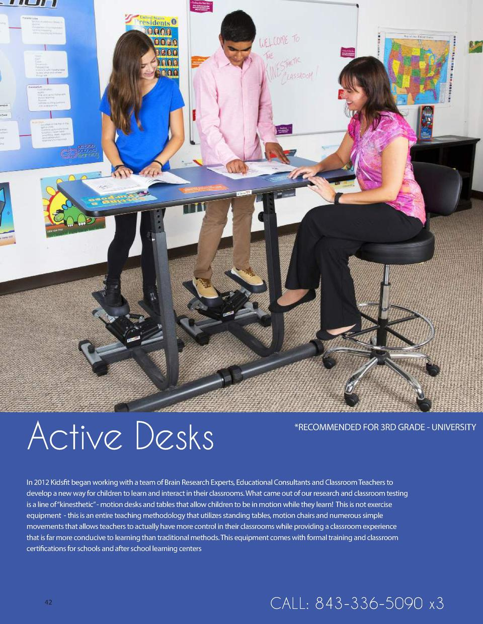 Active Desks   RECOMMENDED FOR 3RD GRADE - UNIVERSITY  In 2012 Kidsfit began working with a team of Brain Research Experts...