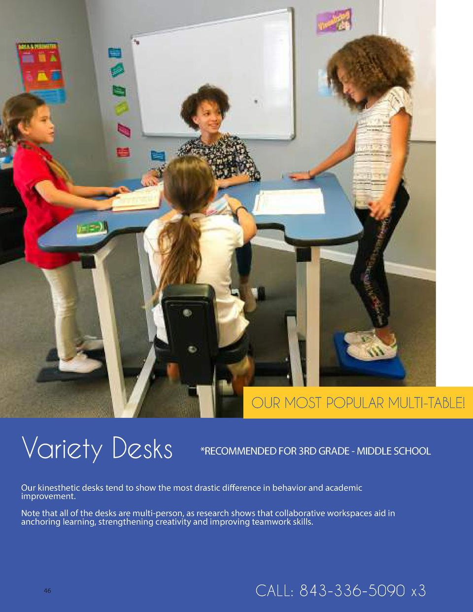 OUR MOST POPULAR MULTI-TABLE   Variety Desks   RECOMMENDED FOR 3RD GRADE - MIDDLE SCHOOL  Our kinesthetic desks tend to sh...