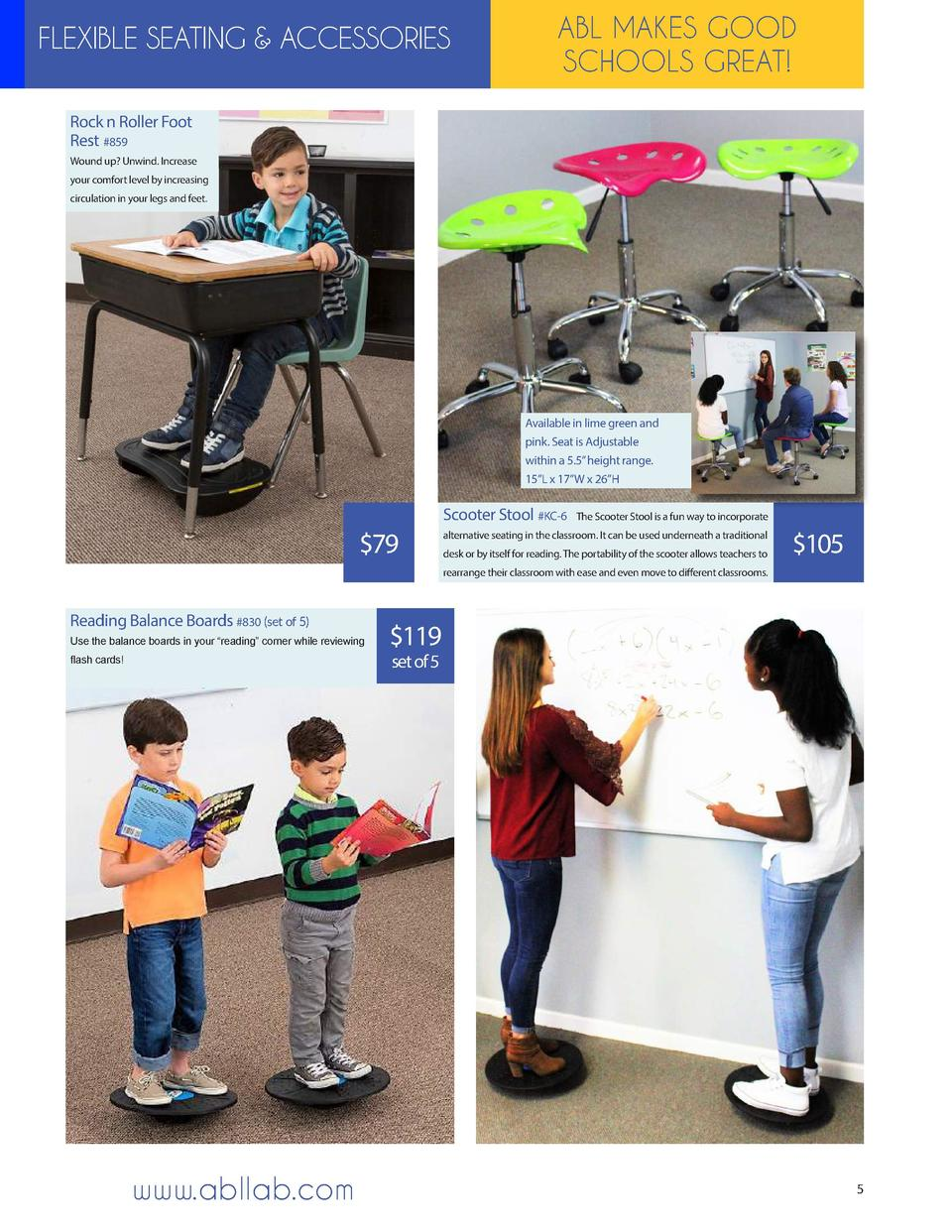 FLEXIBLE SEATING   ACCESSORIES  ABL MAKES GOOD SCHOOLS GREAT   Rock n Roller Foot Rest  859 Wound up  Unwind. Increase you...