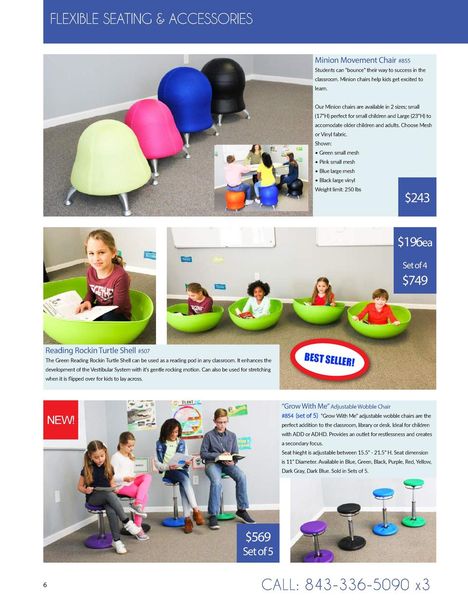 FLEXIBLE SEATING   ACCESSORIES Minion Movement Chair  855 Students can    bounce    their way to success in the classroom....
