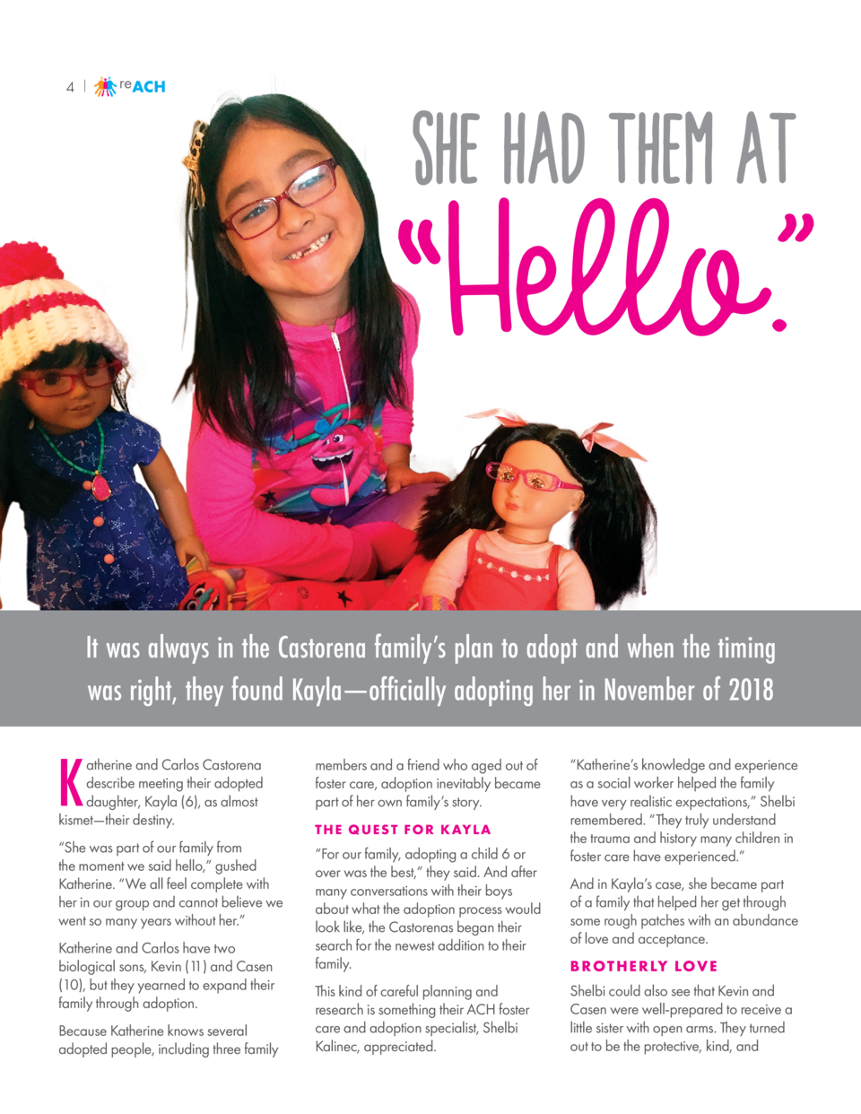 4  reACH  She had them at  Hello.      It was always in the Castorena family   s plan to adopt and when the timing was rig...