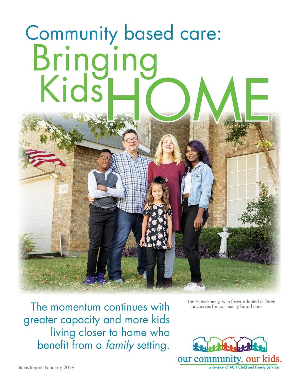 Community based care   Bringing Kids  HOME  The momentum continues with greater capacity and more kids living closer to ho...