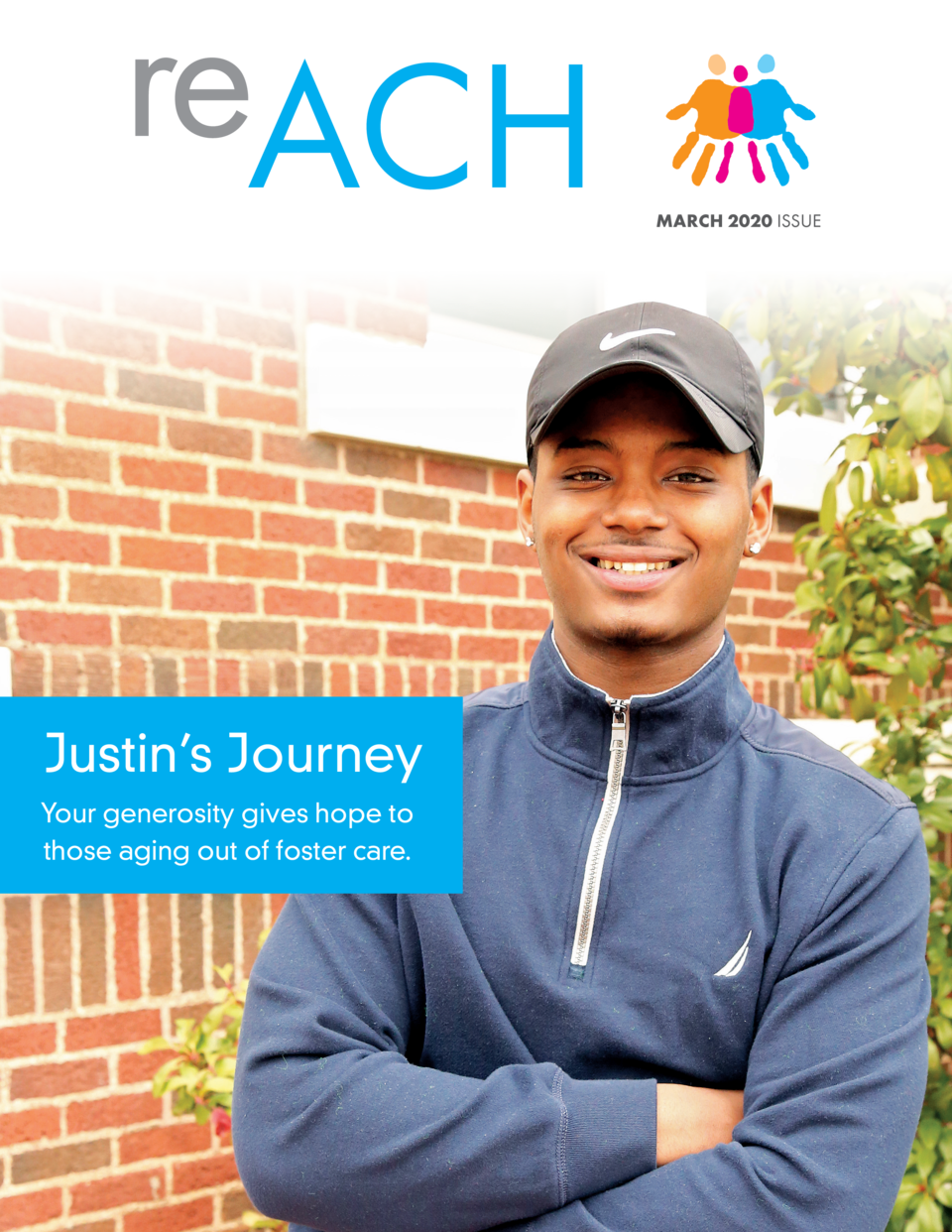 reACH  Justin   s Journey Your generosity gives hope to those aging out of foster care.  MARCH 2020 ISSUE