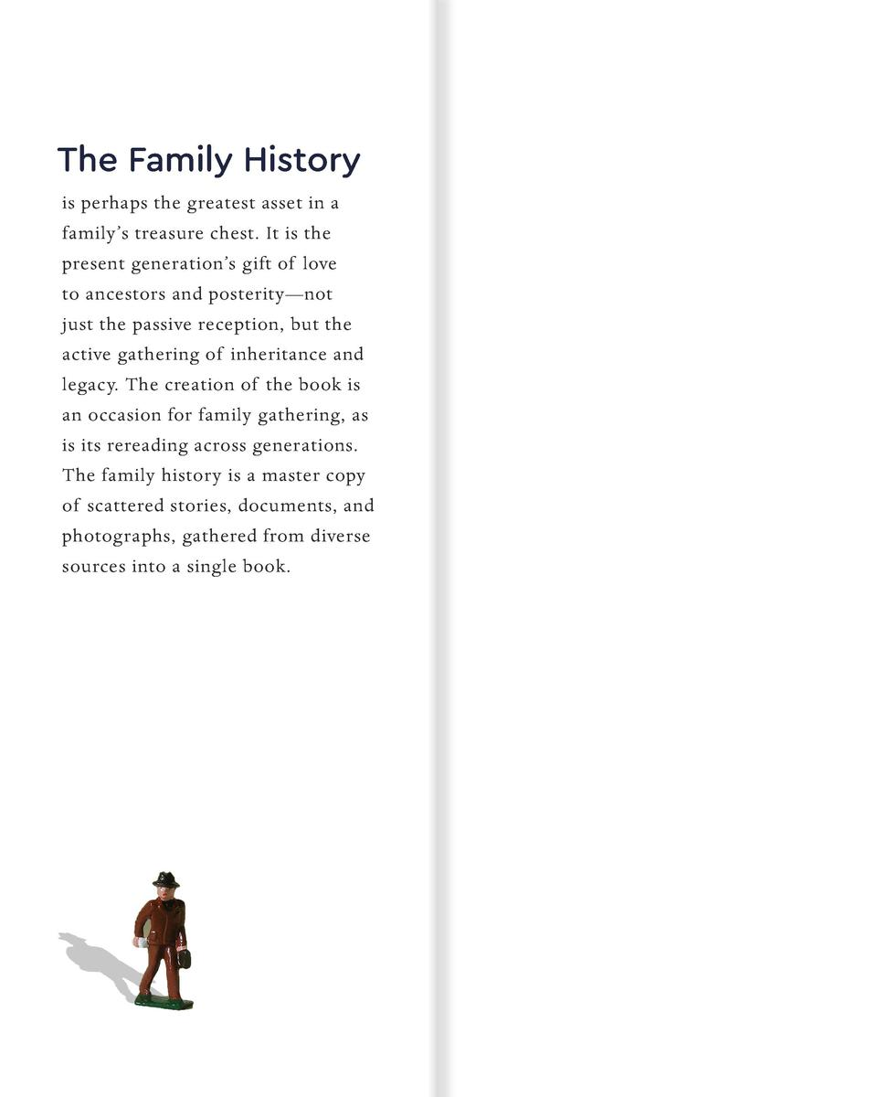 The Family History is perhaps the greatest asset in a family   s treasure chest. It is the present generation   s gift of ...