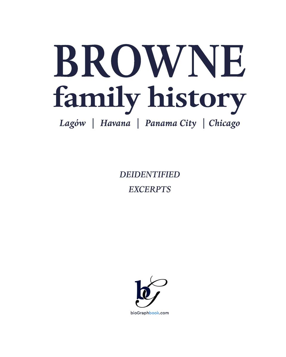 BROWNE  family history Lag  w   Havana   Panama City   Chicago  DEIDENTIFIED EXCERPTS  bioGraphbook.com