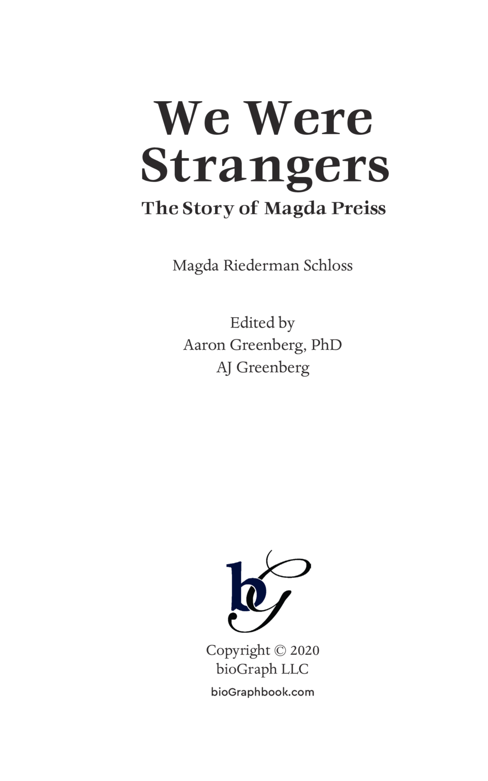 We Were Strangers The Story of Magda Preiss  Magda Riederman Schloss Edited by Aaron Greenberg, PhD AJ Greenberg  Cop...