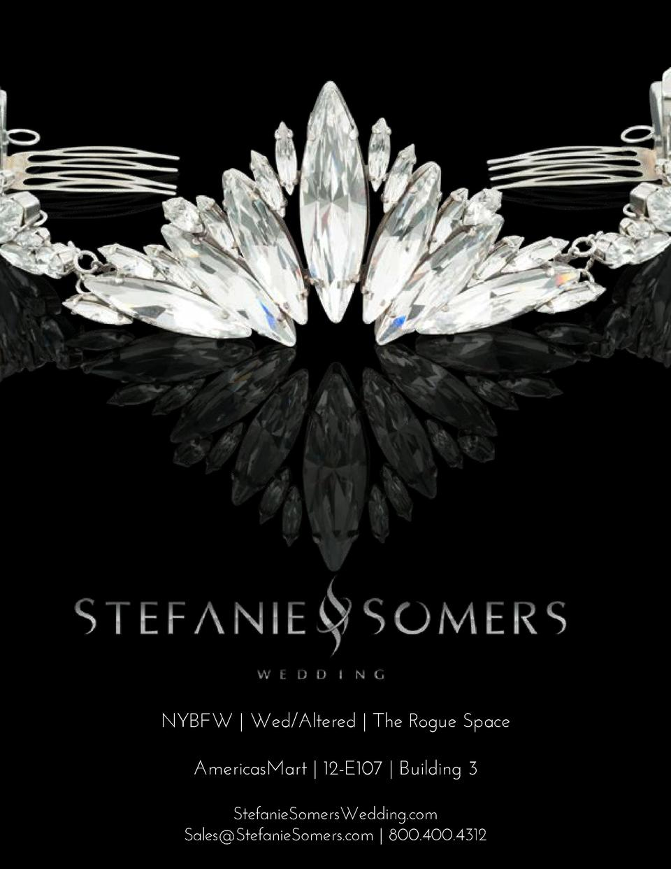 NYBFW   Wed Altered   The Rogue Space AmericasMart   12-E107   Building 3 StefanieSomersWedding.com Sales StefanieSomers.c...