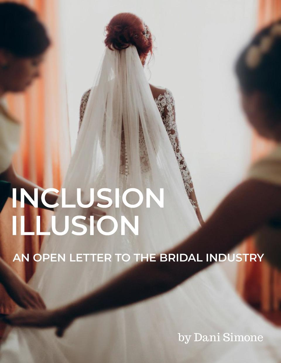 INCLUSION ILLUSION AN OPEN LETTER TO THE BRIDAL INDUSTRY  by Dani Simone