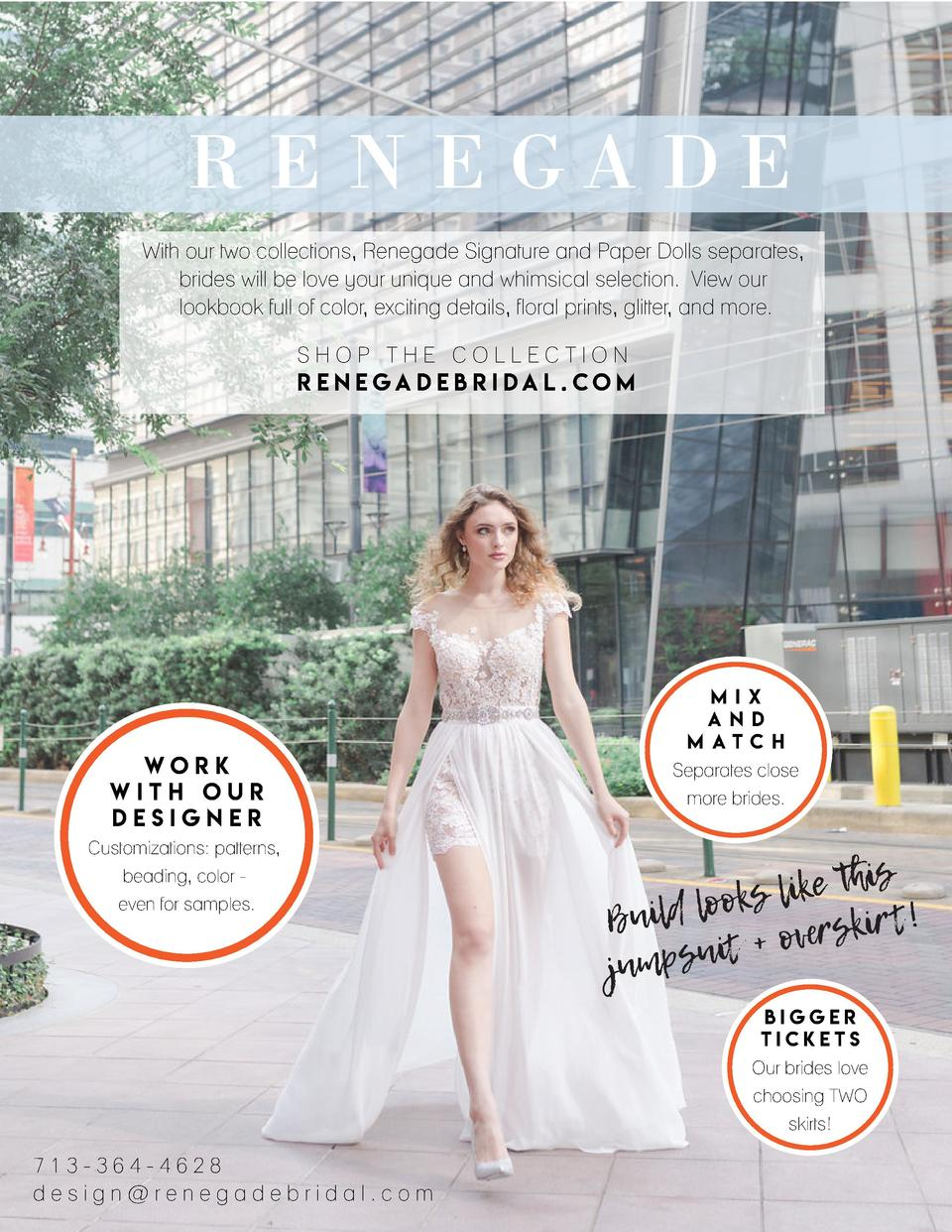 R E N E GA DE With our two collections, Renegade Signature and Paper Dolls separates, brides will be love your unique and ...