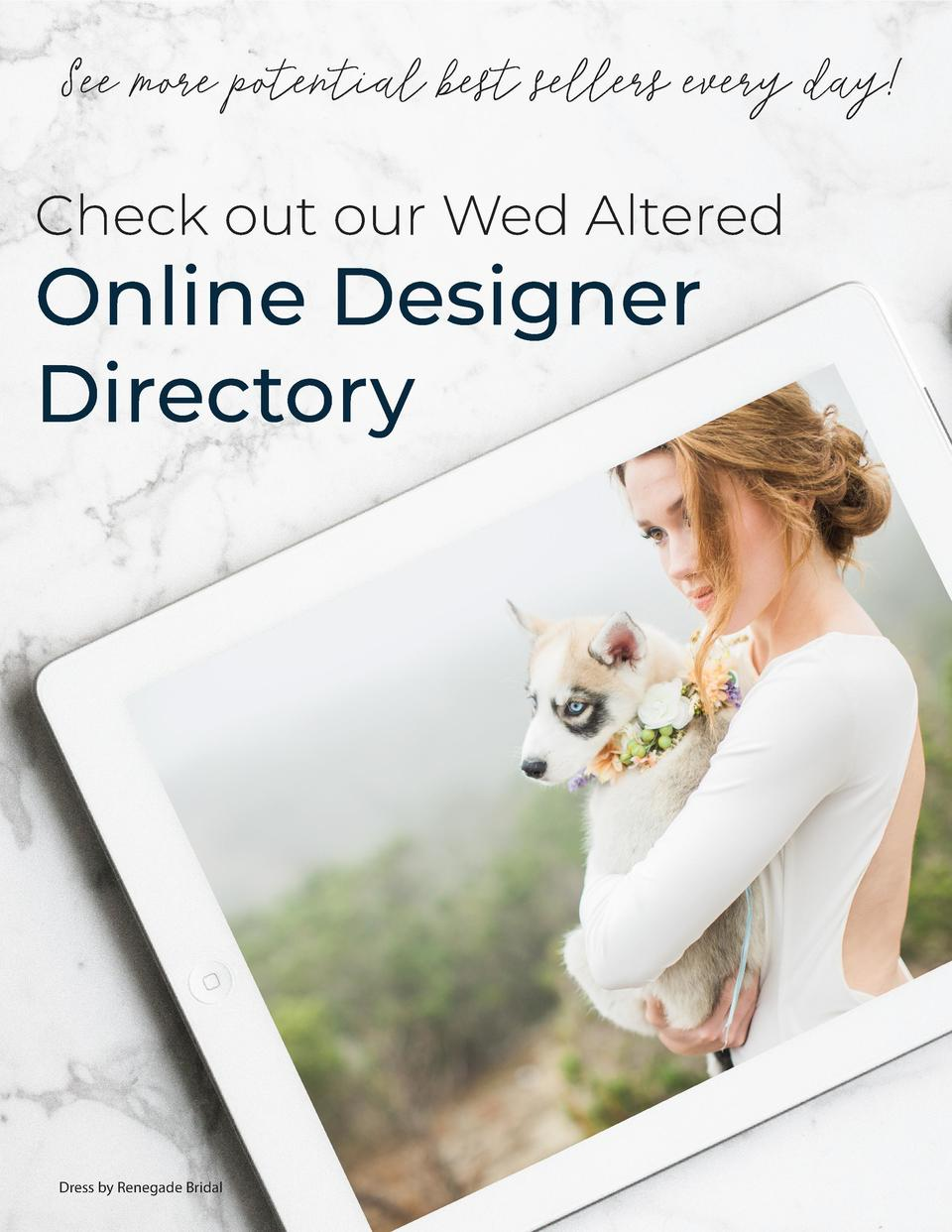 See more potential best sellers every day  Directory Ad  Check out our Wed Altered  Online Designer Directory  Dress by Re...