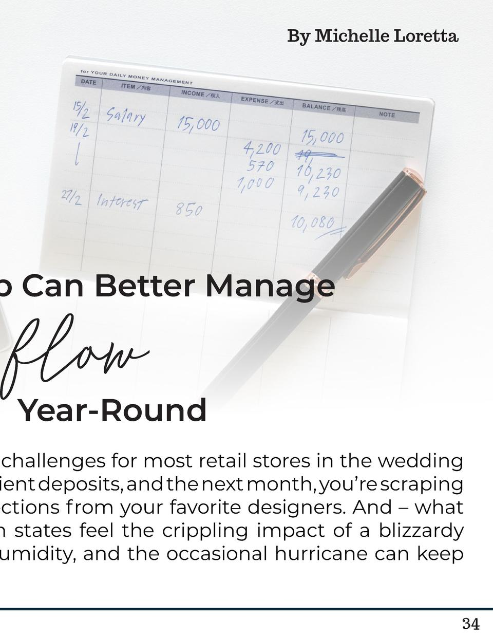 By Michelle Loretta  p Can Better Manage  flow  Year-Round  challenges for most retail stores in the wedding ient deposits...